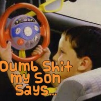 Dumb Shit my Son Says... When I'm Teaching Him to Drive
