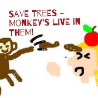 Save Trees... Monkey's Live in Them